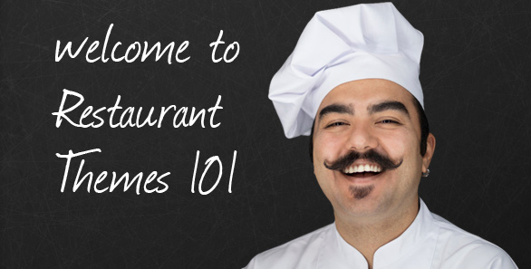 welcome to Restaurant Themes 101